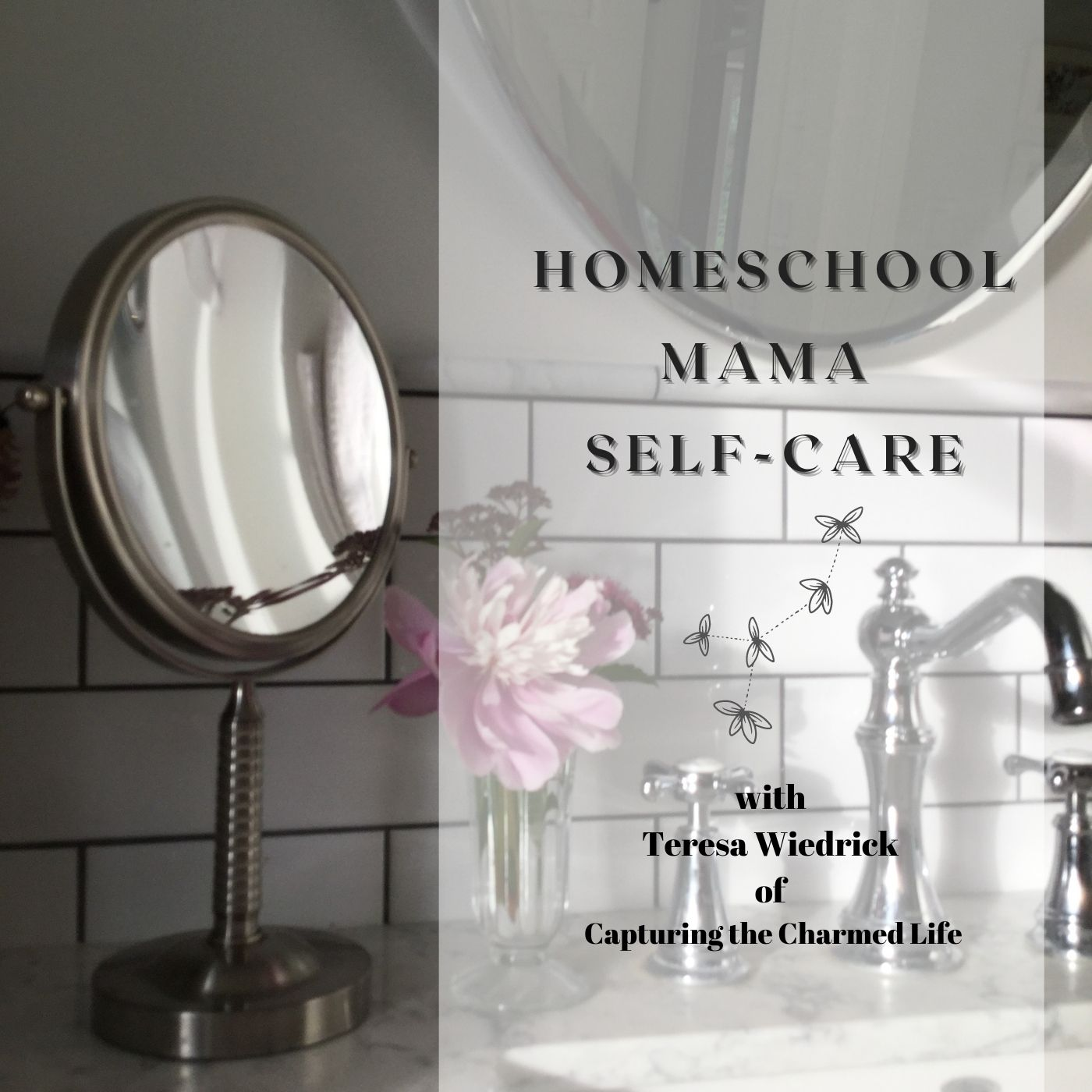 Homeschool Mama Self-Care: Turning Challenges into Charms